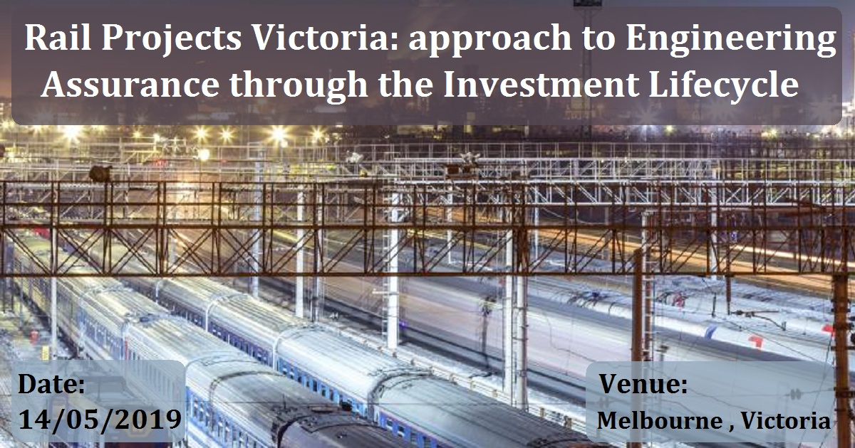 Rail Projects Victoria: approach to Engineering Assurance through the Investment Lifecycle