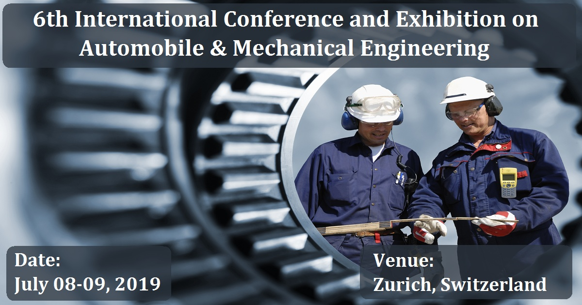6th International Conference and Exhibition on Automobile & Mechanical Engineering