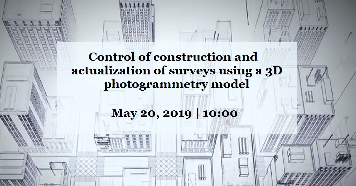 Control of construction and actualization of surveys using a 3D photogrammetry model