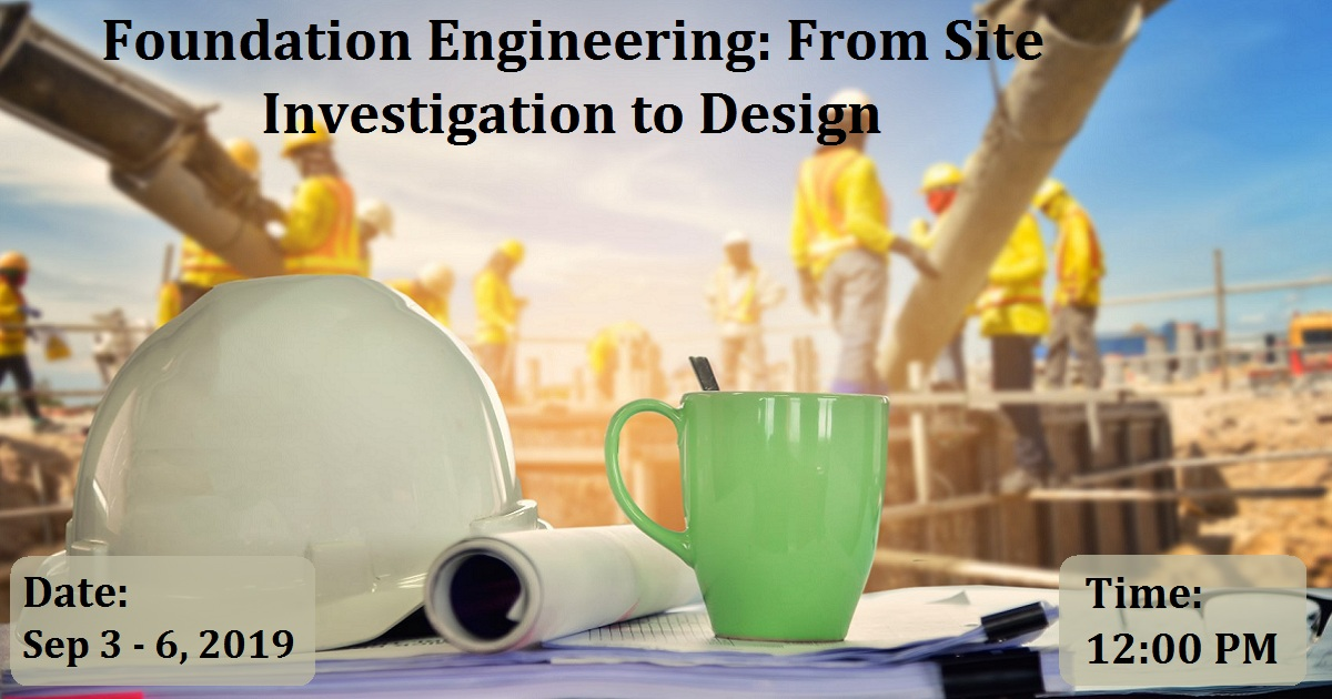 Foundation Engineering: From Site Investigation to Design