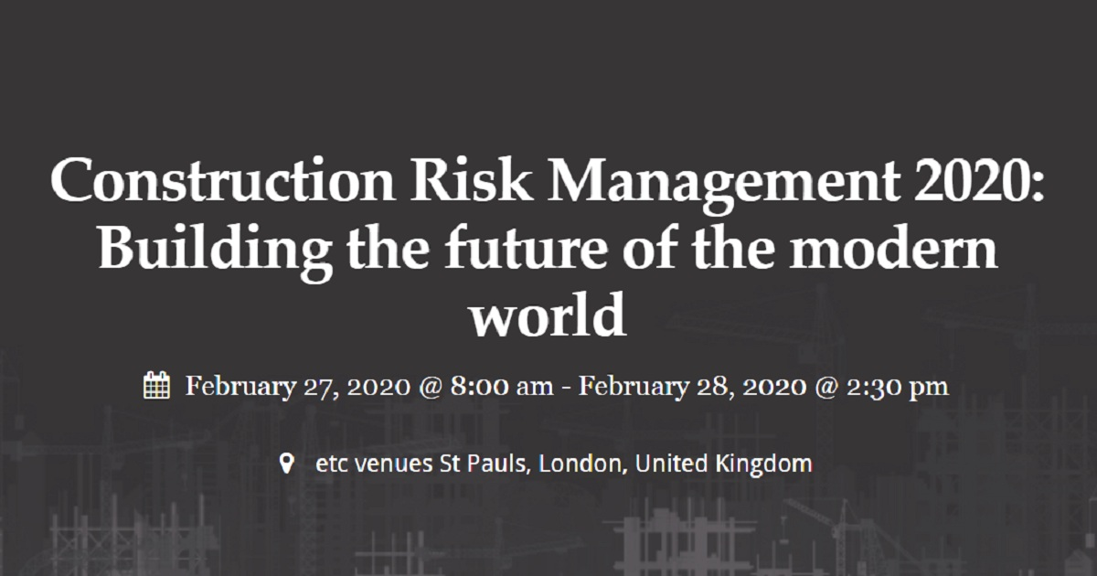 Construction Risk Management 2020: Building the future of the modern world