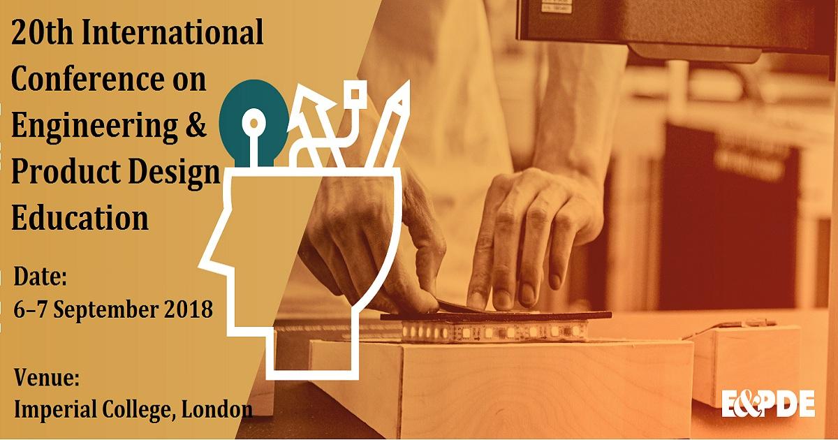 20th International Conference On Engineering Product Design Education September 06 07 2018 London Uk United Kingdom