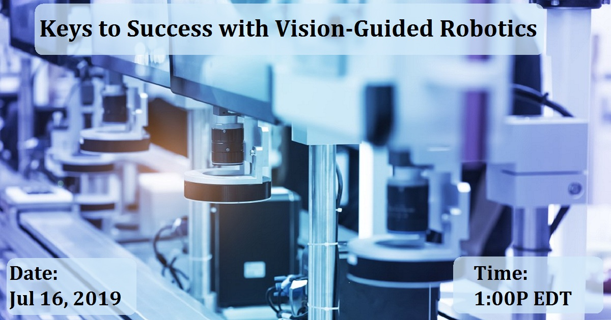 Keys to Success with Vision-Guided Robotics