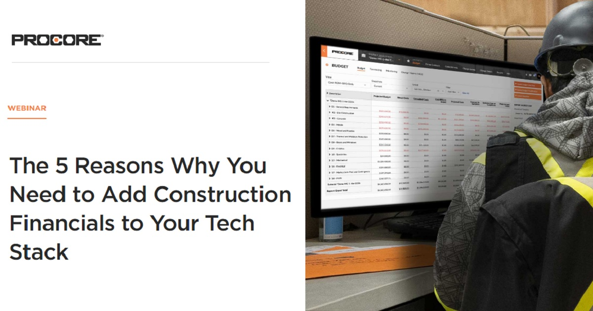 The 5 Reasons Why You Need to Add Construction Financials to Your Tech Stack