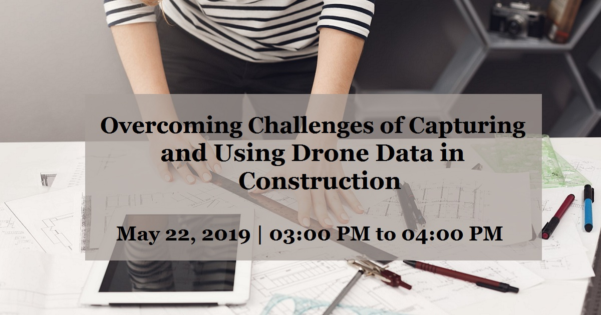 Overcoming Challenges of Capturing and Using Drone Data in Construction