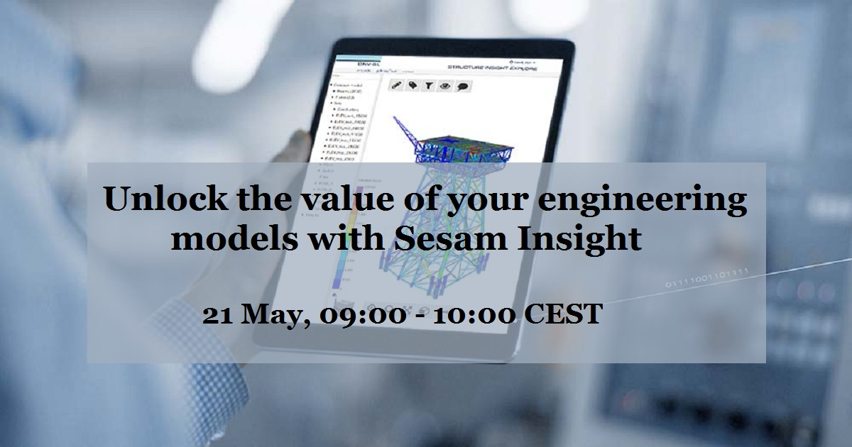 Unlock the value of your engineering models with Sesam Insight
