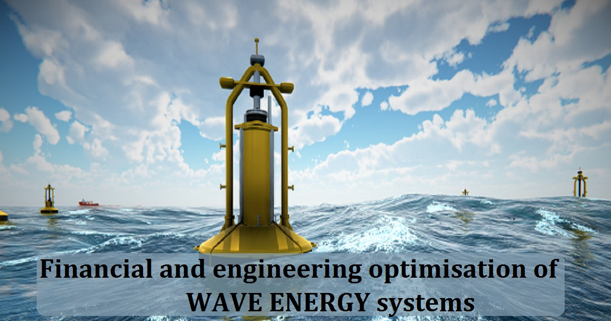 Financial and engineering optimisation of WAVE ENERGY systems