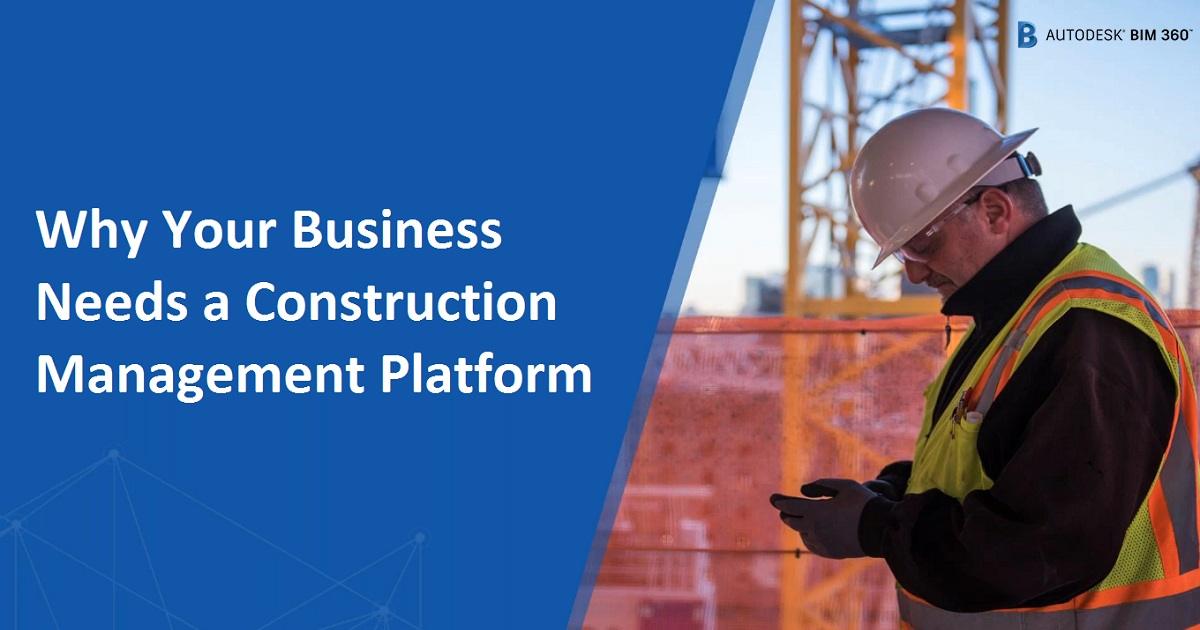 Why Your Business Needs a Construction Management Platform