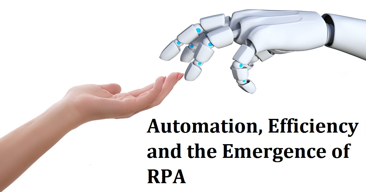 Automation, Efficiency and the Emergence of RPA