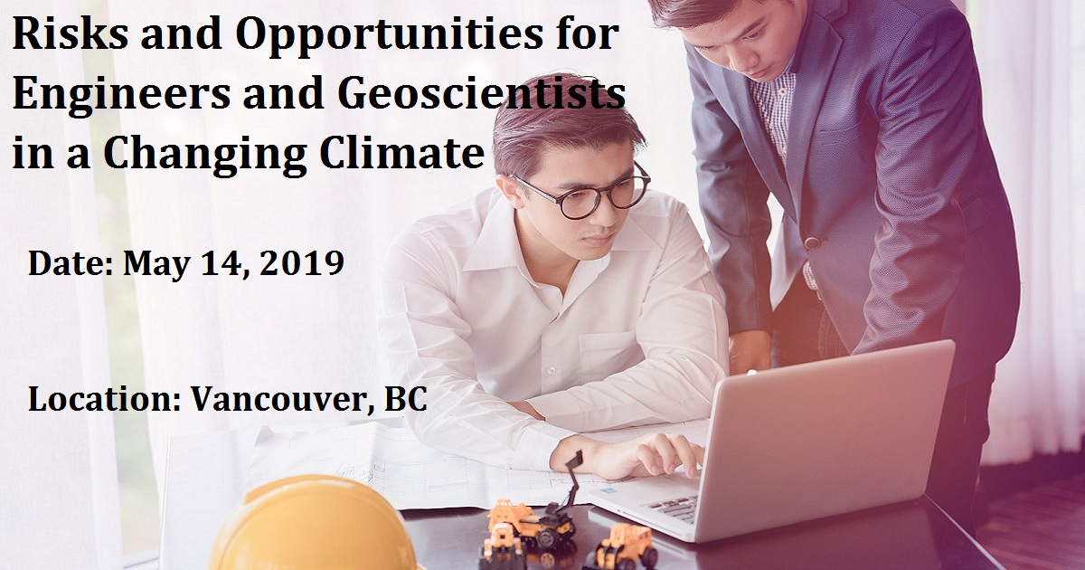 Risks and Opportunities for Engineers and Geoscientists in a Changing Climate