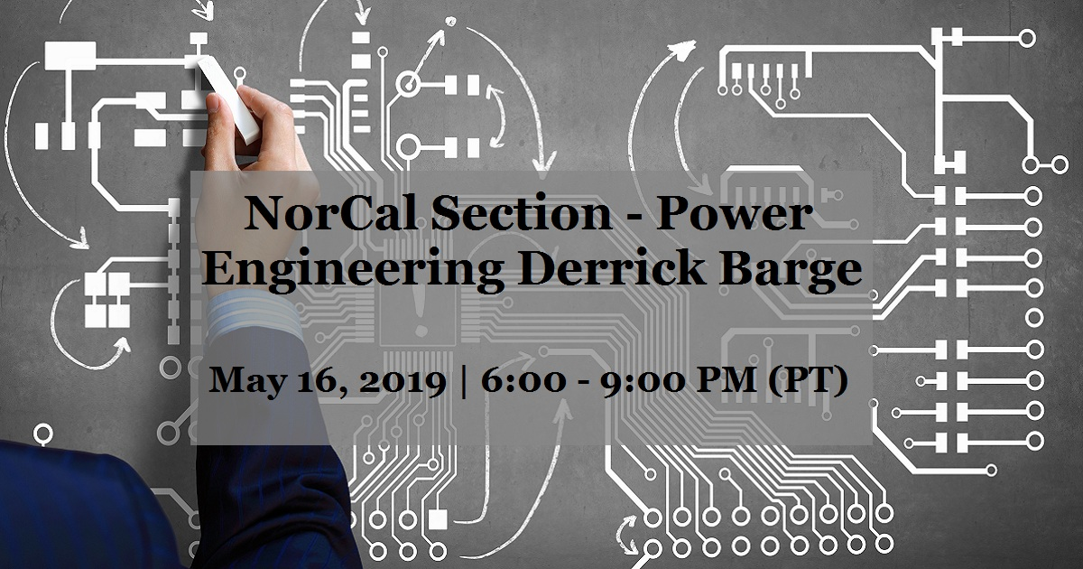 NorCal Section - Power Engineering Derrick Barge