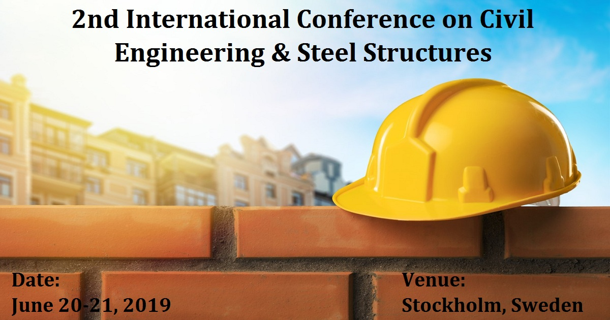 2nd International Conference on Civil Engineering & Steel Structures