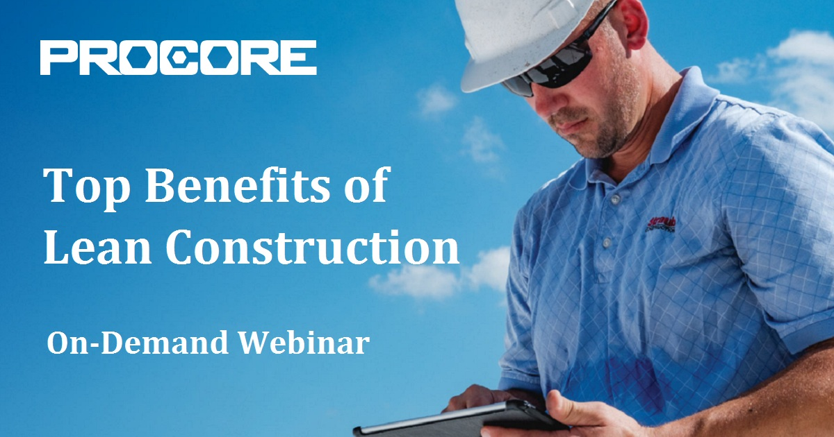 Top Benefits of Lean Construction