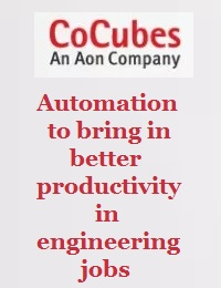 AUTOMATION TO BRING IN BETTER PRODUCTIVITY IN ENGINEERING JOBS