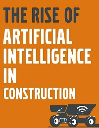 THE RISE OF ARTIFICIAL INTELLIGENCE IN CONSTRUCTION
